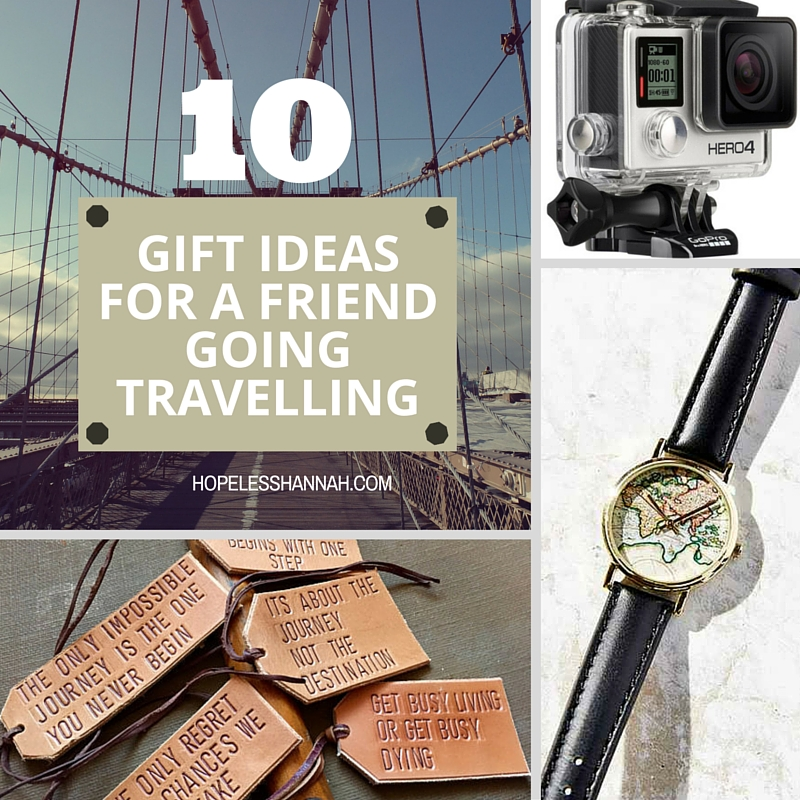 10 Gift Ideas For A Friend Who Is Off Travelling